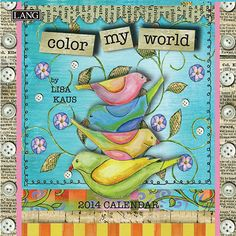 Color My World Mini Wall Calendar: Contemporary mixed media artist Lisa Kaus takes you into a fun world of color and imagination with each page and each new product she creates using a variety of paints, pastels and palettes. http://www.calendars.com/Assorted-Folk-Art/Color-My-World-2014-Mini-Wall-Calendar/prod201400010329/?categoryId=cat00033=cat00033