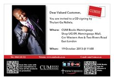 Thulani Ga Ndlela will be at CUM Books at Hemingways Mall on 19 October at 11am. Come and meet him and let him sign your CD