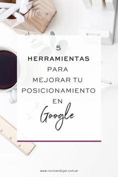 5 herramientas para mejorar tu posicionamiento en Google. Optimiza tu sitio web para lograr mejorar tu seo.