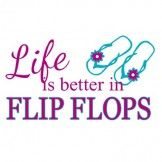 Life Is Better In Flip Flops Heat Transfer Design