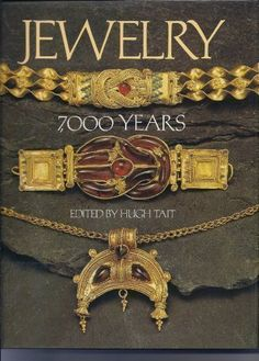 Jewelry, 7000 years: An international history and illustrated survey from the collections of the British Museum by Hugh Tait http://www.amazon.com/dp/0810911574/ref=cm_sw_r_pi_dp_mozYub02BB7KG