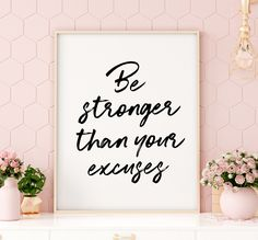 Be Stronger Than Your Excuses Printable Art, Inspirational Quote Printable Wall Art, Motivational Sa Printing Websites, Online Printing, Printable Quotes, Printable Wall Art, Christmas Lyrics, Stronger Than You, Diy Signs, Inspirational Quotes, Motivational