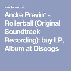 Andre Previn* - Rollerball (Original Soundtrack Recording): buy LP, Album at Discogs