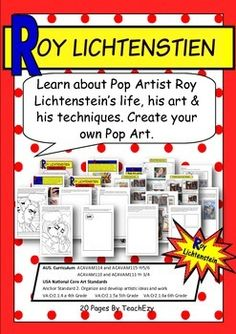 Visual Arts for kids - Roy Lichtenstien. Teach your students about the Pop Artist, his techniques and his artworks. This resource provides background information on Roy Lichtenstien and step by step instructions to create artworks using paint and computer programs. This has links to Visual Art, English and Media arts.