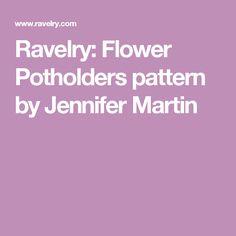 Ravelry: Flower Potholders pattern by Jennifer Martin
