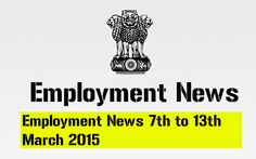 Employment News 7th to 13th March 2015