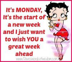 It's Monday quotes quote betty boop monday days of the week monday quotes happy monday its monday have a great week monday blessings