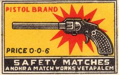 PISTOL BRAND | price 0-0-6 | safety matches | andhr a match works vetapalem