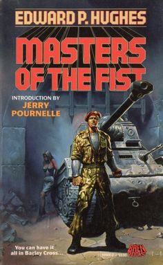 Masters of the Fist  Authors: Edward P. Hughes Year: 1989-02-00 Publisher: Baen  Cover: Ken Kelly