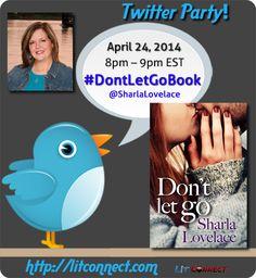 Twitter Party: #DontLetGoBook by @Sharla Lovelace Thurs. (4/24) 8-9pm EST Pre-party & Door Prizes http://events.litconnect.com/twitter-party-dont-let-go-by-sharla-lovelace/