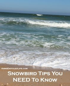 Snowbird Tips You NEED To Know; are you a snowbird traveling south for the winter? Tips, advice and information for snowbird retirees who plan to travel to warmer destinations during the winter months.  http://www.annsentitledlife.com/library-reading/tips-every-snowbird-needs-to-know/