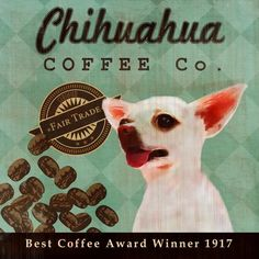 Chihuahua Coffee Co  12X12 Modern Vintage Giclee by LegacyHouseArt, $38.95
