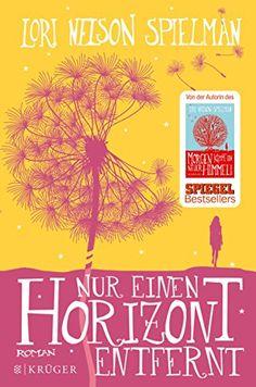 Nur einen Horizont entfernt: Roman (Belletristik (international)) von Lori Nelson Spielman http://www.amazon.de/dp/381052395X/ref=cm_sw_r_pi_dp_a3T4vb0J6052W