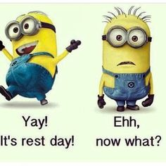Lol Minions pics of the hour PM, Wednesday June 2015 PDT) – 10 pics Rest Day Humor, Rest Day Quotes, Sport Motivation, Fitness Motivation, Motivation Quotes, Exercise Motivation, Minions Images, Minion Pictures, Minions Quotes