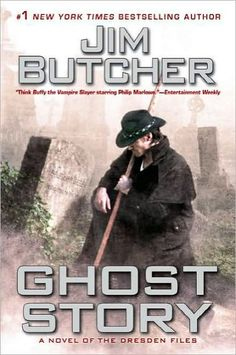 Ghost Story -  book thirteen of The Dresden Files by Jim Butcher