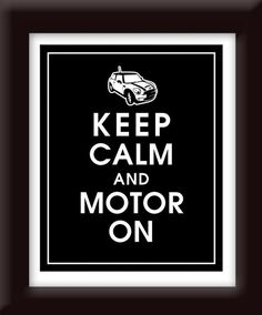 Keep Calm and Motor On- Mini Cooper S-8x10 Print-(Black) Buy 3 and get 1 FREE