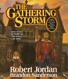 12th book of the fantasy series The Wheel of Time. Original cover of The Gathering Storm featuring Rand al'Thor with Aviendha in front of a burnt out manor.