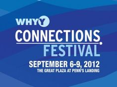 With Philadelphia Live Arts Festival & Philly Fringe just around the corner, we hope you're ready to spend September partying for the arts. Just don't forget to add The WHYY Connections Festival to your calendar!