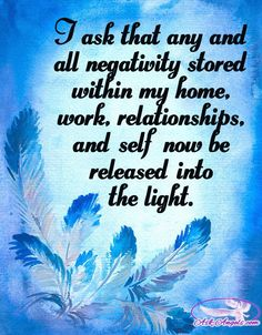 I ask that any and all negativity stored within my home, work, relationships, and self now be released into the light. Spiritual Guidance, Spiritual Quotes, Positive Affirmations, Positive Quotes, Feng Shui, Smudging Prayer, Archangel Prayers, Wiccan Spell Book, Prayer For Protection