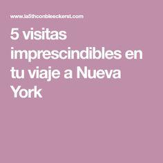5 visitas imprescindibles en tu viaje a Nueva York