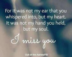 "I wish I could truly express the way you have touched my heart and soul......however there are no known forms of communication in this world that a capable of truly explaining it to you. For now I can only hope and pray and ""I LOVE YOU FOREVER"" will do."