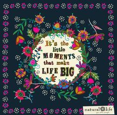 Its the little moments that makes life BIG