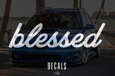 Blessed Decal Sticker - Illest Lowered JDM Subaru Stance Low Drift Slammed VW | eBay Motors, Parts & Accessories, Car & Truck Parts | eBay!