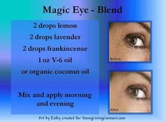 Want younger looking eyes and skin naturally - Magic Eye Blend using Young Living Essential Oils of Lemon, Lavender, Frankincense (I also use on the rest of my face). Thank you to younglivingconnect for this great info-graphic. www.theamazingway.com/#!essential-oils/cvh5