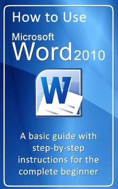 How to use Microsoft Word 2010 (How to use Microsoft Office 2010) by Gerard Strong, http://www.amazon.com/dp/B00B48GR8G/ref=cm_sw_r_pi_dp_RJwarb1Q5TENT