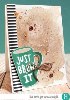 Card by Lisa Henke. Reverse Confetti stamp set and coordinating Confetti Cuts: Just Brew It. Friendship card. Coffee card.