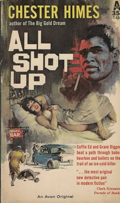 """Chester Himes - All Shot Up Avon Books 1960 Cover Artist: George Ziel """"Coffin Ed and Grave Digger beat a path through babes, bourbon and bullets on the trail of an ice-cold killer. Pulp Magazine, Magazine Art, Magazine Covers, Comics Vintage, Vintage Art, Pulp Fiction Book, Crime Fiction, Vintage Book Covers, Up Book"""