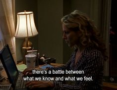 Carrie Bradshaw quote  What do you feel?