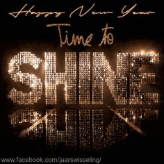 Happy New Year Time To Shine new year happy new year new year quotes new year gifs 2019 new year gif quotes Good Quotes, Life Quotes, Inspirational Quotes, Motivational Quotes, Spa Quotes, Nail Quotes, Beauty Quotes, Famous Quotes, Qoutes