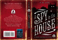 A Spy in the House by YS Lee. Book 1 of the Mary Quinn Trilogy