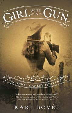Novel: #GirlWithAGun is a newly released western mystery fiction based on the life of Annie Oakley! Check it out for a #GreatRead. #AmReading #historicalmystery Mystery Genre, Mystery Novels, Mystery Series, Annie Oakley, Historical Fiction Books, Great Novels, Crime Fiction, Reading Material, Love