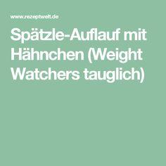 Spätzle-Auflauf mit Hähnchen (Weight Watchers tauglich)