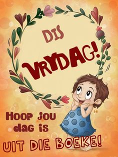 Afrikaanse Quotes, Goeie More, Morning Greetings Quotes, Christmas Quotes, Happy Friday, Good Night, Disney Characters, Friendship, Garden