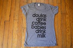 THE DOULA SHIRT / babies / doulas / natural by badkneesTs on Etsy