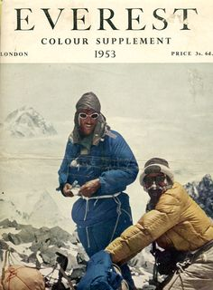 The Times Everest Color Supplement, 1953 Tenzing Norgay & Sir Edmund Hillary Machu Picchu, Nepal, Mount Everest, Mountain Climbers, Outdoor Photos, Mountaineering, The Great Outdoors, Book Design, Patagonia