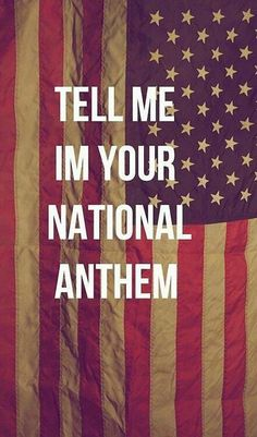 Tell me I'm your national anthem | lana del rey | lyrics | music | american dream | american flag | stars and stripes | patriotic | patriotism | USA | love your country