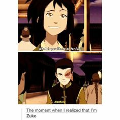 What do you like to do for fun?, nothing, the moment when I realized I am Zuko Avatar: the Last Airbender The Last Avatar, Avatar The Last Airbender Art, Korra Avatar, Team Avatar, Atla Memes, Avatar Funny, Avatar Facts, Avatar Series, Fire Nation