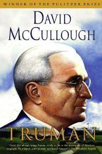 Truman (By David McCullough)This warm biography of Harry Truman is both an historical evaluation of his presidency and a paean to the mans rock-solid American values. Truman was a compromise candidate for vice president, almost...