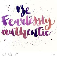 Be Fearlessly Authentic. Not always easy. But definitely the way to go!  #busybeestationery #stationery #stationerylover #stationeryaddict #craft #pen #pens #penmanship #paper #ink #inks #calligraphy #writing #write #handwriting #typography #letters #envelope #words