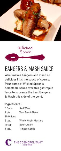 When it comes to Bangers & Mash, the secret's in the sauce. Here's how to make yours just like Wicked Spoon.