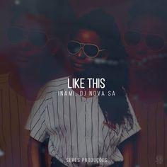 Like This | Inami DJ Nova SA | http://ift.tt/2qqylKG | Added to: http://ift.tt/2fUuGyE #ethno #spotify