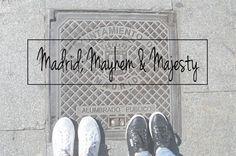 Madrid: Mayhem and Majesty