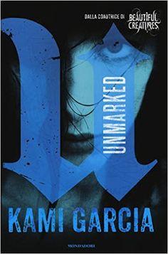 """Leggere Romanticamente e Fantasy: Anteprima """"Unmarked"""" di Kami Garcia"""