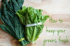 how to keep kale and other greens fresh - Marin Mama Cooks