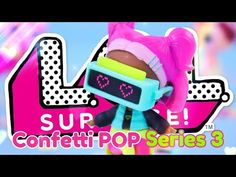 Unbox Daily: LOL Surprise   SERIES 3   Confetti POP   OMG NO DOUBLES!! - YouTube