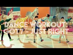 Dance Workout: GOT7 _ Just Right (딱 좋아)